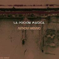 Anthony Megaro - La Pocion Magica (Original Mix)