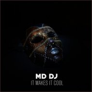MD Dj - It Makes It Cool (Extended Mix )
