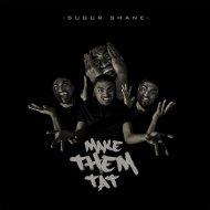 Sugur Shane  - Make Them Tat (Betz Original)