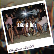 ChimmyChains & King Callo - She A HOE (feat. King Callo) (Original Mix)