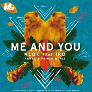 Alok  &  Iro  - Me & You (feat. Iro) (Kamer & PRINSH! Remix)