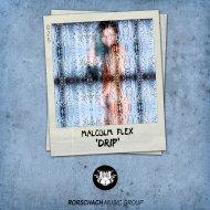 Malcolm Flex - Drip (Original Mix)