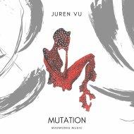 Juren Vu - Mutation (Original Mix)