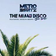Metro Beatz & Jocelyn Brown - The Miami Disco (Doo-Wop) (feat. Jocelyn Brown) (Original Mix)