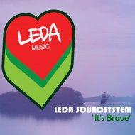 Leda SoundSystem - It\'s Brave (Original Mix)