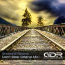 Groove 2 Groove - Don\'t Stop (Original Mix)