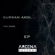 Gurkan Akol - Turn off my brain (Original Mix)
