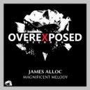 James Alloc - Magnificent Melody (Original Mix)
