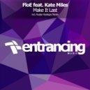 FloE ft. Kate Miles - Make It Last (Ruslan Radriges Remix)