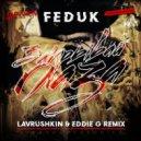 Feduk - Закрывай глаза (Lavrushkin  Eddie G Remix)