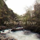 Quatri - Aloft By The River  (Original Mix)