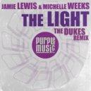 Jamie Lewis & Michelle Weeks - The Light  (The Dukes Golden Dub)