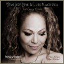 Olive Jean Love & Luis Machuca feat. Carrie Gibson - The Time Has Come  (Extended Mix)