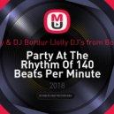 DJ Andjey & DJ Bordur (Jolly DJ\'s from Bobruisk™) - Party At The Rhythm Of 140 Beats Per Minute (Original Mix)