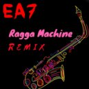 EA7  - Ragga Machine (C.Tozzo,G.Fanelli Pop Nation Moombahton Remix)
