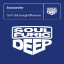 Soulsearcher - Can\'t Get Enough! (Angelo Ferreri Extended Vocal Remix)