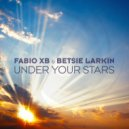 Fabio XB & Betsie Larkin - Under Your Stars  (Extended Mix)