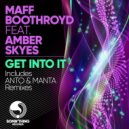Maff Boothroyd & Amber Skyes - Get Into It  (Anto Remix)