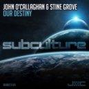John O\'Callaghan & Stine Grove - Our Destiny (Original Mix)