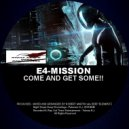 E4-Mission - Come And Get Some!!  (Deep Elementz Beat Attack)