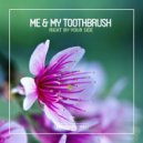 Me & My Toothbrush - Right by Your Side  (Original Club Mix)