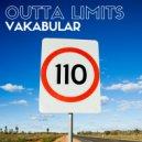 Vakabular - Outta Limits (Original Mix)
