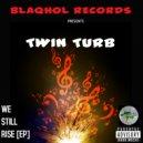 Twin - Turb - We Still Rise (Original Mix)