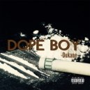 Dukane - Dope Boy (Original Mix)