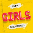 John W & Paulo Pringles - Girls (Original Mix)
