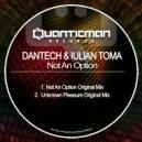 DanTech & Iulian Toma - Not An Option (Original Mix)