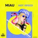 Miau - Hot Speed (Original Mix)
