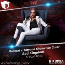Moderat x Tatyana Khomenko Cover - Bad Kingdom (DJ VoJo Remix Radio Edit)