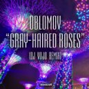 Oblomov - Gray-Haired Roses (DJ VoJo Remix Radio Edit)