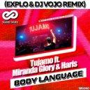 Tujamo feat. Miranda Glory & Haris - Body Language (Explo & DJ VoJo Remix Radio Edit)
