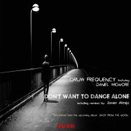 Gruw Frequency & Daniel Wigmore - DON\'T WANT TO DANCE ALONE (feat. Daniel Wigmore) (Original mix)