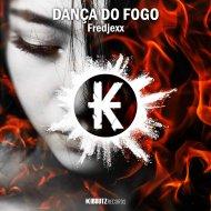 Fredjexx - Dança Do Fogo (Original Mix)
