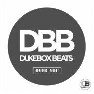 Dukebox Beats - Over You (Original Mix)