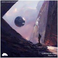 CHROMIUM HERO - Electro Volt (Original Mix)
