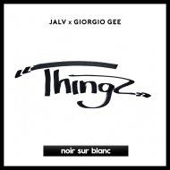 JALV x Giorgio Gee - Thingz (Original Mix)