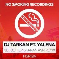 DJ Tarkan feat. Yalena - Get Better  (Gurkan Asik Remix)
