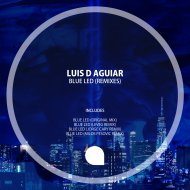 Luis D Aguiar  - Blue Led (Milos Pesovic Remix)