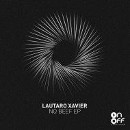 Lautaro Xavier - No Beef (Original Mix)