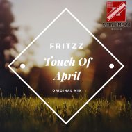 Fritzz - Touch Of April (Original Mix)