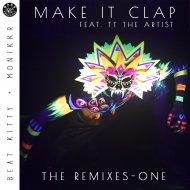 Beat Kitty  &  Monikkr  &  TT The Artist  - Make it Clap  (feat. TT The Artist) (Banginclude Remix)