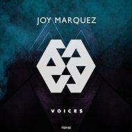 Joy Marquez - Voices (Original Mix)