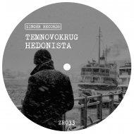 TemnoVokrug - Hedonista (Original Mix)