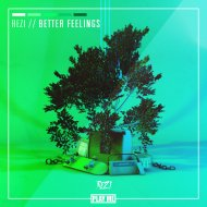 REZI - Better Feelings (Original Mix)
