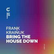 Frank Kraiñuk - Bring the house down (Original Mix)