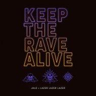 Jauz x Lazer Lazer Lazer  - Keep The Rave Alive (Original Mix)