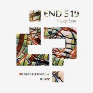 END 519 - Deep Saw 303 (Original Mix)